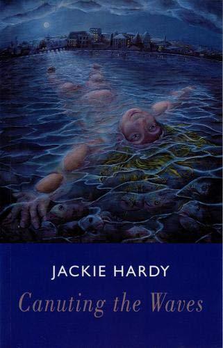 Canuting the Waves: Jackie Hardy