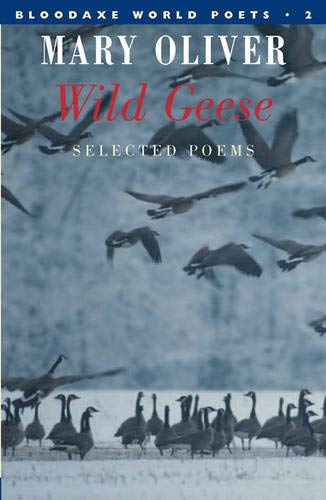 Wild Geese (Bloodaxe World Poets): Mary Oliver