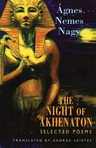 The Night of Akhenaton (Paperback): Agnes Nemes Nagy