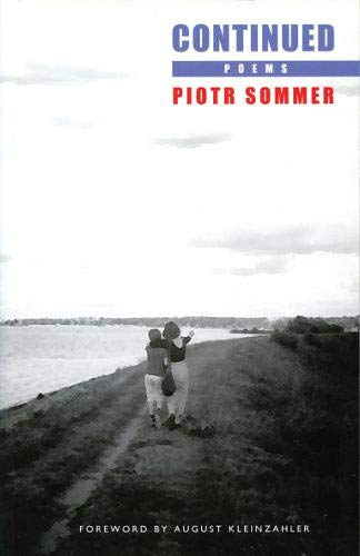 Continued: Poems: Sommer, Piotr