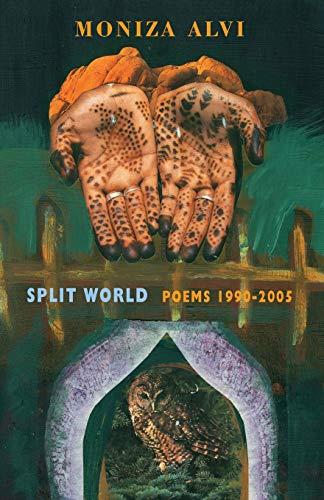 Split World: Poems 1990-2005: Moniza Alvi