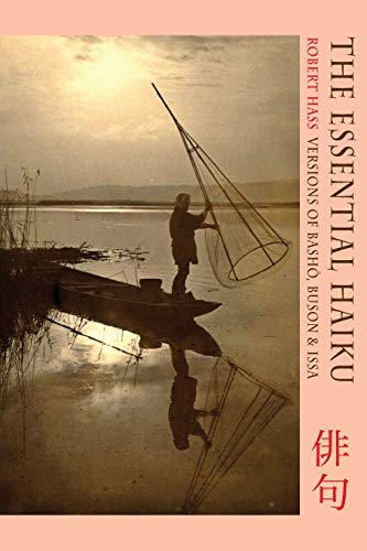 9781852249724: The Essential Haiku: Versions of Basho, Buson and Issa