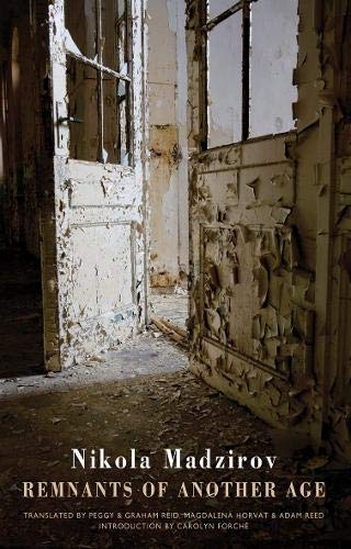 Remnants of Another Age: Nikola Madzirov