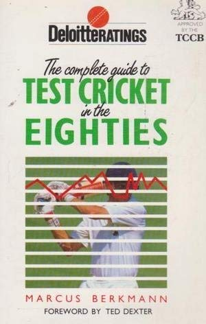 Deloitte Ratings : The Complete Guide to Test Cricket in the Eighties: Berkmann, Marcus