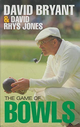 Game of Bowls (9781852251017) by David Bryant; David Rhys Jones