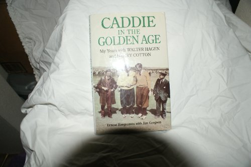Caddie in the Golden Age: My Years with Walter Hagen and Henry Cotton: Hargreaves, Ernest, Gregson,...