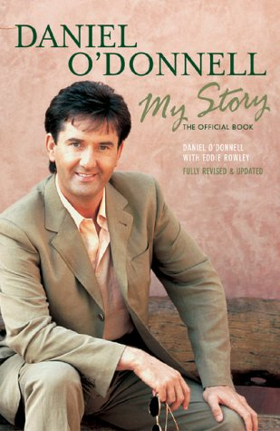 9781852270698: Daniel O'Donnell: My Story