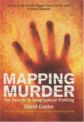 9781852270780: Mapping Murder: The Secrets of Geographical Profiling