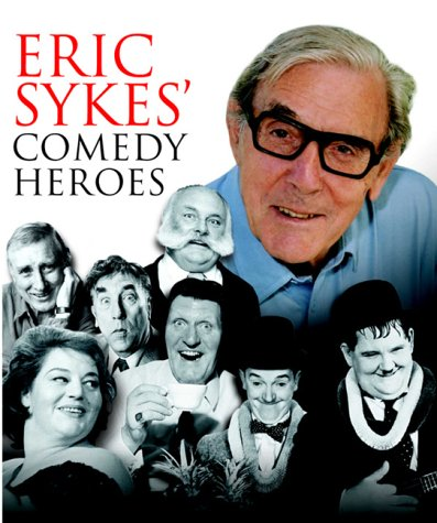 9781852270988: Eric Sykes' Comedy Heroes