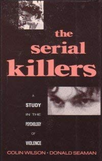 9781852271305: The Serial Killers: Study in the Psychology of Violence