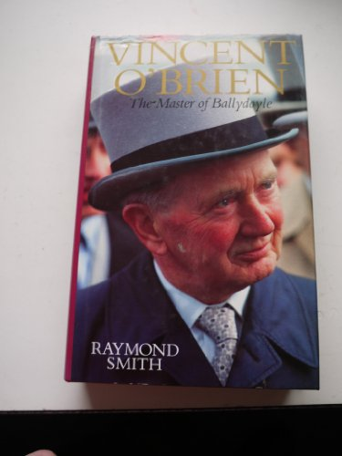 Vincent O'Brien the Master of Ballydoyle
