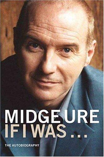 9781852271442: Midge Ure If I Was...: The Autobiography