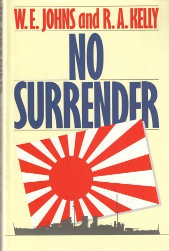 No Surrender: William Edward Johns,