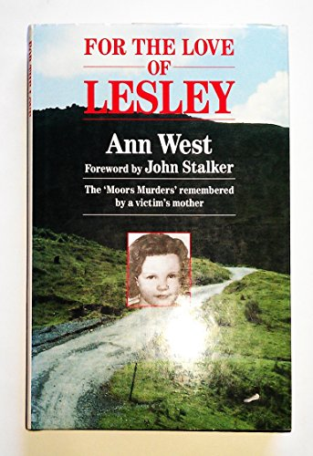 9781852271602: For the Love of Lesley: Moors Murders Remembered by a Victim's Mother