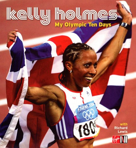 9781852272227: Kelly Holmes: My Olympic Ten Days
