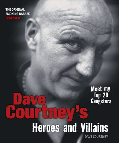 9781852272548: Dave Courtney's Heroes and Villains