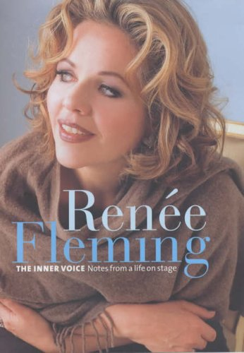 9781852272616: Renee Fleming: The Inner Voice: The Inner Voice, Notes from a Life Onstage