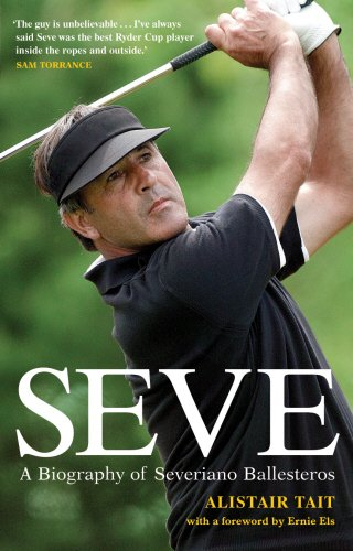 9781852272814: Seve Ballesteros: A Biography of Severiano Ballesteros