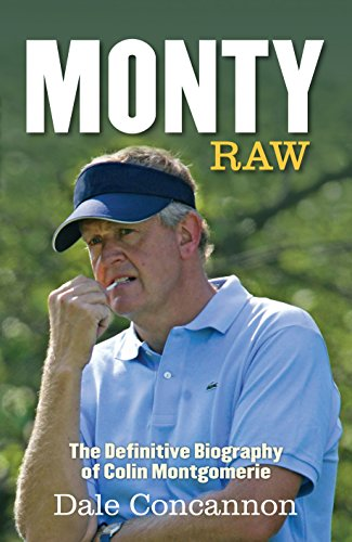9781852272999: Monty: Raw, the Definitive Biography of Colin Montgomerie