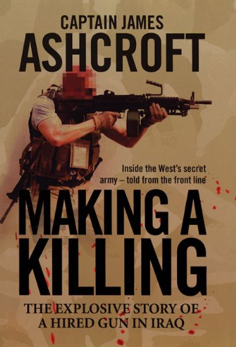 9781852273118: Making a Killing: The Explosive Story of a Hired Gun in Iraq