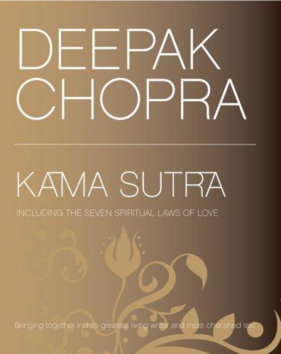 Kama Sutra: Timeless Erotica and the Seven: Chopra, Dr Deepak