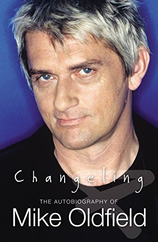 9781852273811: Changeling: The Autobiography of Mike Oldfield