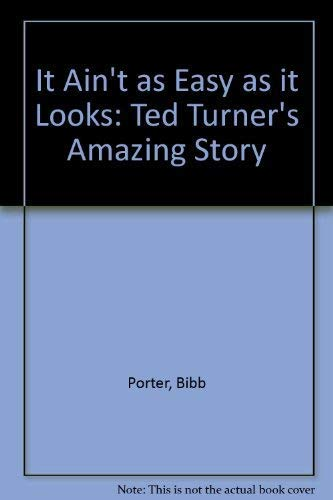 9781852274184: IT AIN'T AS EASY AS IT LOOKS: TED TURNER'S AMAZING STORY