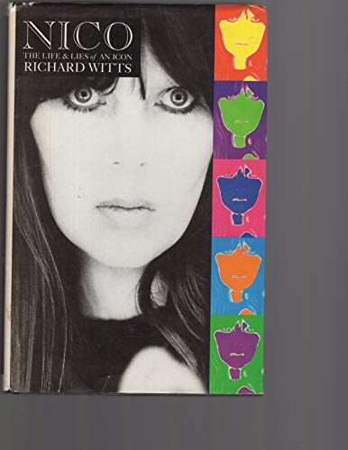 Nico. The life and lies of an icon: Richard Witts
