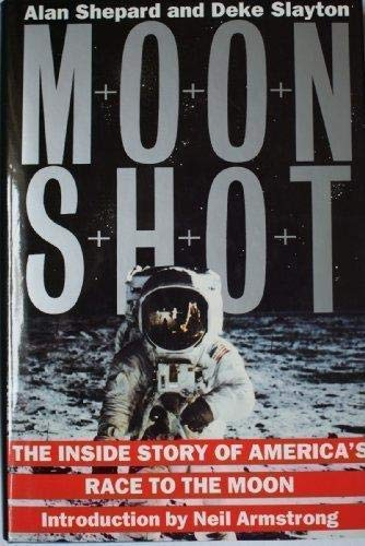 Moonshot: Inside Story of America's Race to the Moon (1852274980) by Alan Shepard; Deke Slayton; Jay Barbree; Howard Benedict
