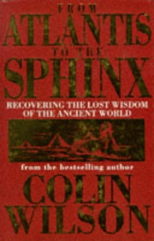 9781852275266: From Atlantis to the Sphinx: Recovering the Lost Wisdom of the Ancient World