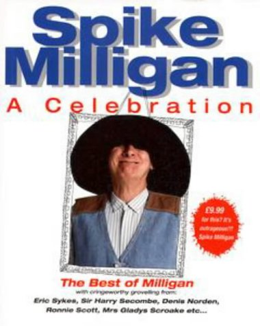 Spike Milligan : A Celebration: Milligan, Spike