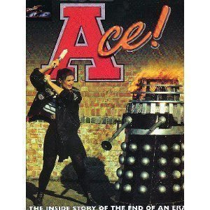 Ace!: The Inside Story of the End of an Era: Sophie Aldred, Mike Tucker