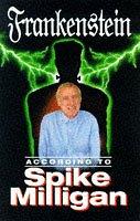 9781852276096: Frankenstein According Spike Milligan (According to.)