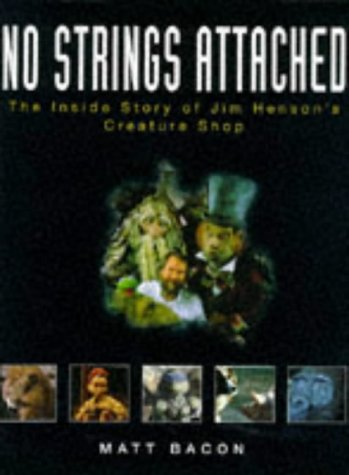 9781852276690: No Strings Attached: Inside Story of Jim Henson's Creature Shop