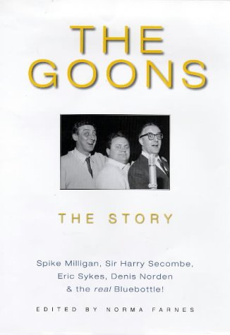 The Goons, the Story (Signed by Spike Milligan): Farnes, Norma (Ed)