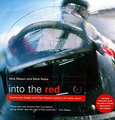 9781852277178: Into the Red: 21 Classic Cars That Shaped a Century of Motorsport