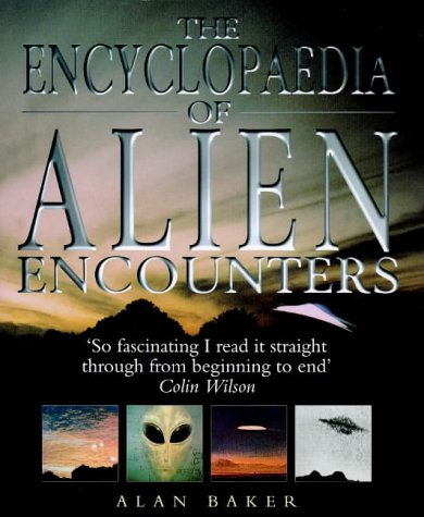 The Encyclopaedia of Alien Encounters (1852277343) by Alan Baker