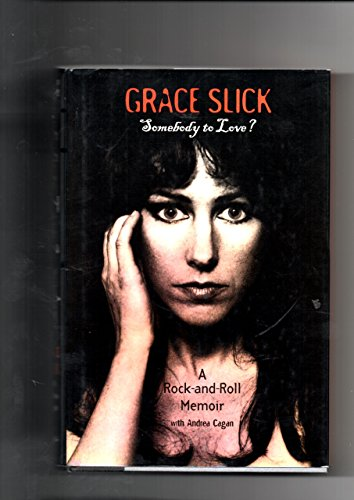 9781852277383: Grace Slick: Somebody to Love? - A Rock-and-roll Memoir