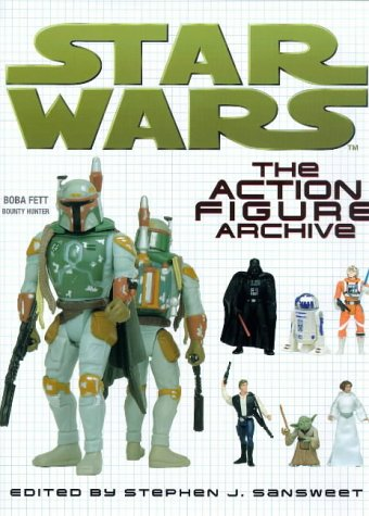 "Star Wars"""": The Action Figure Archive"