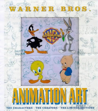 Warner Bros Animation Art: The Characters, the Creators, the Limited Editions (9781852277727) by Will Friedwald; Jerry Beck