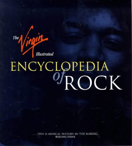 9781852277864: The Virgin Illustrated Encyclopedia of Rock