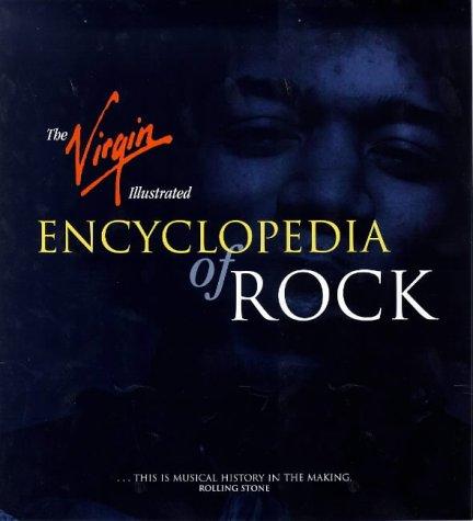 9781852277864: The Virgin Illustrated Encyclopedia of Rock (Virgin Encyclopedia)