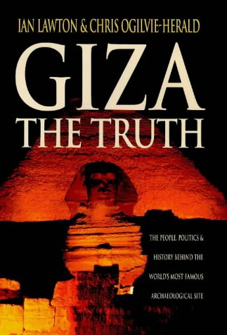 9781852278212: Giza: The Truth, the People, Politics and History Behind the World's Most Famous Archaeological Site