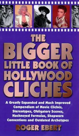 9781852278311: The Bigger Little Book of Hollywood Clichaes: a Greatly Expanded and Much Improved Compendium of Movie Clichaes, Stereotypes, Obligatory Scenes. Shopworn Conventions and Outdated Archetypes