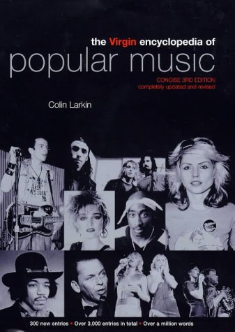The Virgin Encyclopedia of Popular Music (Concise 3rd Edition) (1852278323) by Colin Larkin