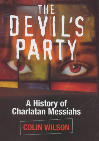 The Devil's Party : A History of: Colin Wilson
