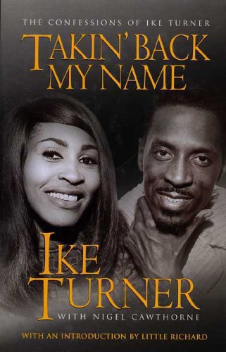 9781852278502: Takin' Back My Name: The Confessions of Ike Turner