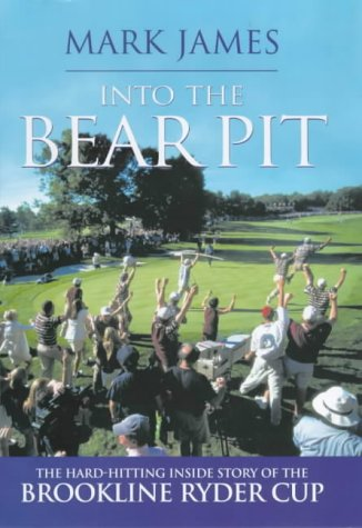 9781852278540: Into the Bear Pit: The Hard-hitting Inside Story of the Brookline Ryder Cup