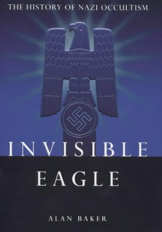 Invisible Eagle: The History of Nazi Occultism