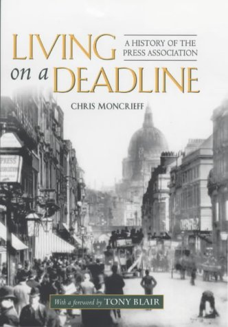 9781852279172: Living on a Deadline: A History of the Press Association